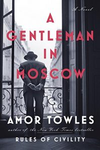 A Gentleman in Moscow, history, epic, comic delight