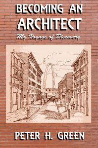 How I cam to be an architect -- Becoming an Architect: My Voyage of Discovery. cover image.